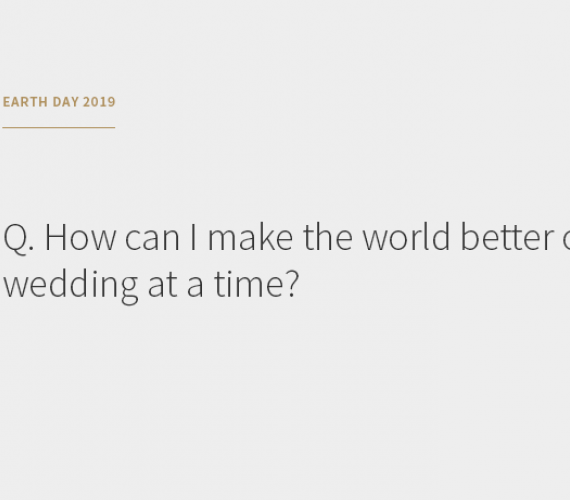 Earth Day 2019: Making the World Better One Wedding at a Time