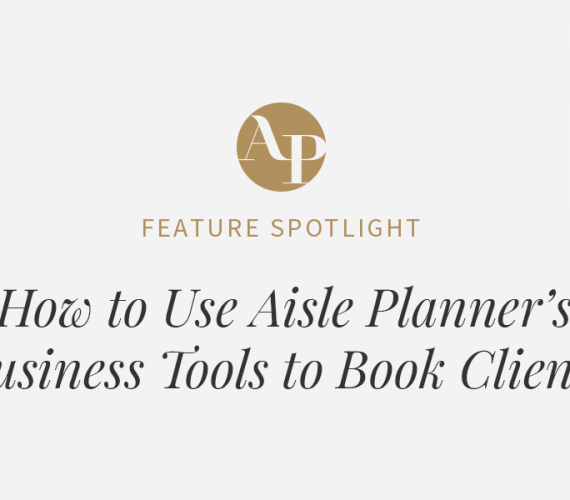 How to Use Aisle Planner's Business Management Tools to Book Clients