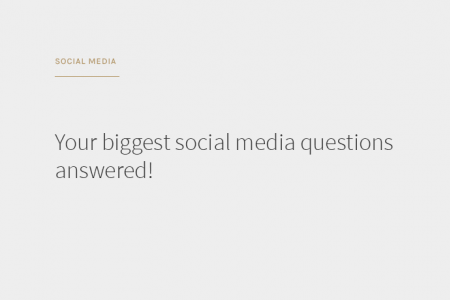 Your Biggest Social Media Questions Answered