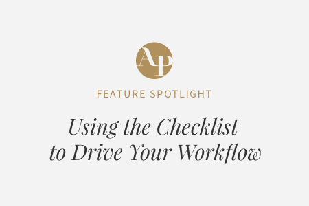 Using the Checklist to Drive Your Workflow
