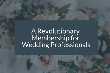 The Abundance Group: A Revolutionary Membership for Wedding Professionals